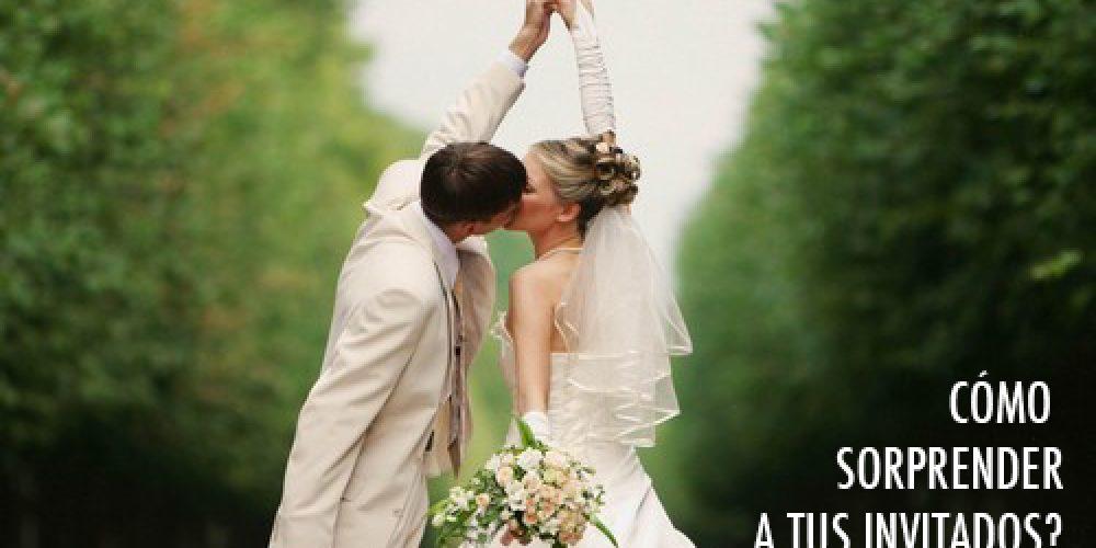 ¿Cómo sorprender a los invitados en tu boda? (2ª parte)