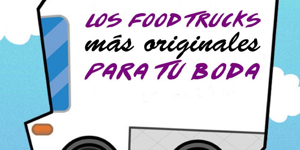 Los food trucks más originales para tu boda